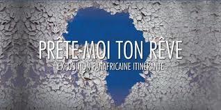 Le musée des Civilisations noires de Dakar accueille l'exposition itinérante Prête-moi ton rêve